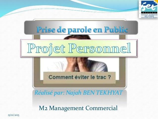 15/01/2015 Réalisé par: Najah BEN TEKHYAT M2 Management Commercial