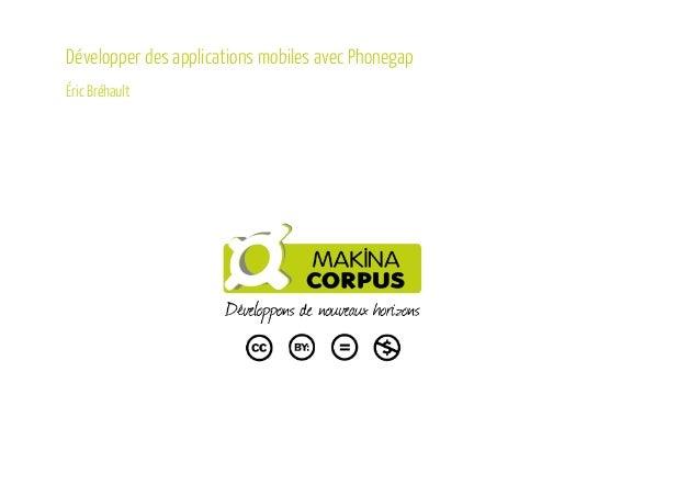 Développer des applications mobiles avec Phonegap  Éric Bréhault