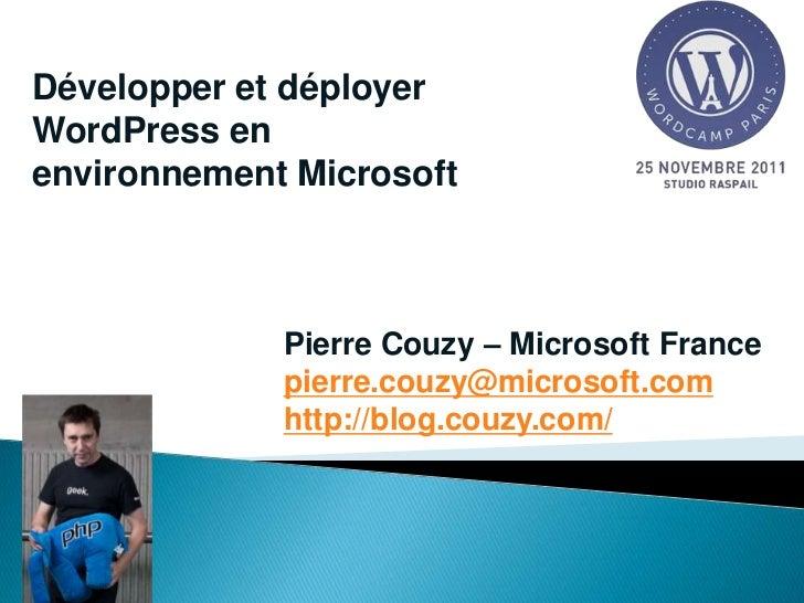 Développer et déployerWordPress enenvironnement Microsoft             Pierre Couzy – Microsoft France             pierre.c...