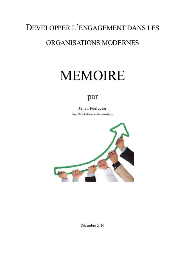 DEVELOPPER L'ENGAGEMENT DANS LES ORGANISATIONS MODERNES MEMOIRE par Julien Foulquier https://fr.linkedin.com/in/julienfoul...