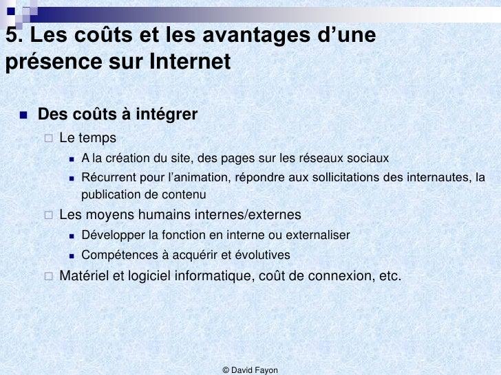 5. Les coûts et les avantages d'uneprésence sur Internet    Des coûts à intégrer        Le temps             A la créat...