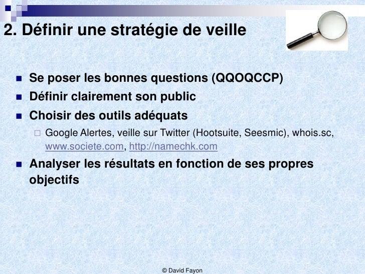 2. Définir une stratégie de veille    Se poser les bonnes questions (QQOQCCP)    Définir clairement son public    Chois...