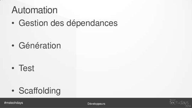 Yeoman • Bower • Grunt • Generators / Sub Generators #mstechdays  Développeurs