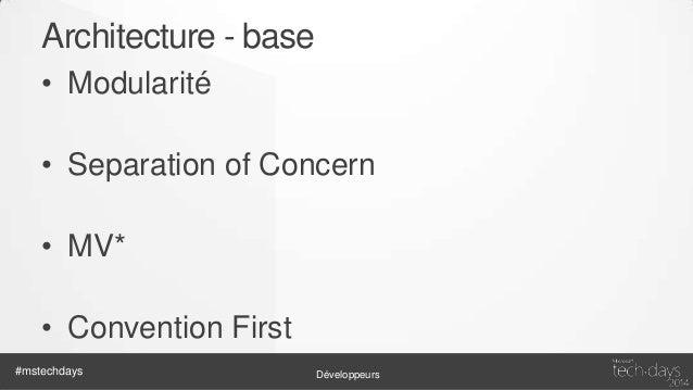 Architecture – Design Patterns • Performances / Maintenance • Patterns Javascript recommandés – – – – – – – #mstechdays  A...