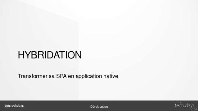 Solutions • WebView – Uniquement HTML / Javascript / CSS – Selon les fonctionnalités attendus cela suffit  • Solutions Hyb...