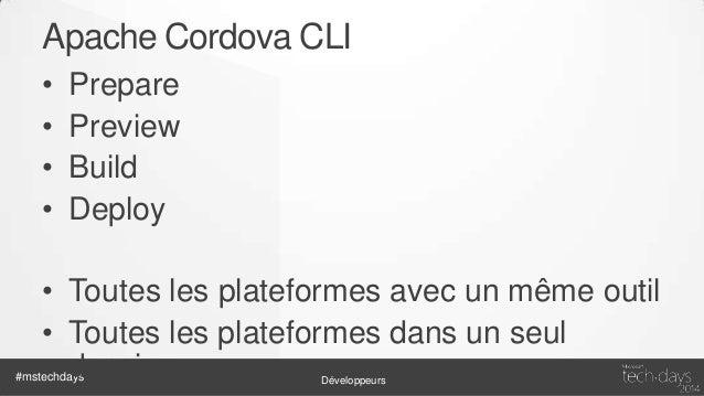 Apache Cordova Merges • Styles (indispensable) – Personnaliser le rendu / plateforme – Look'n'Feel Natif  • Scripts – Prep...