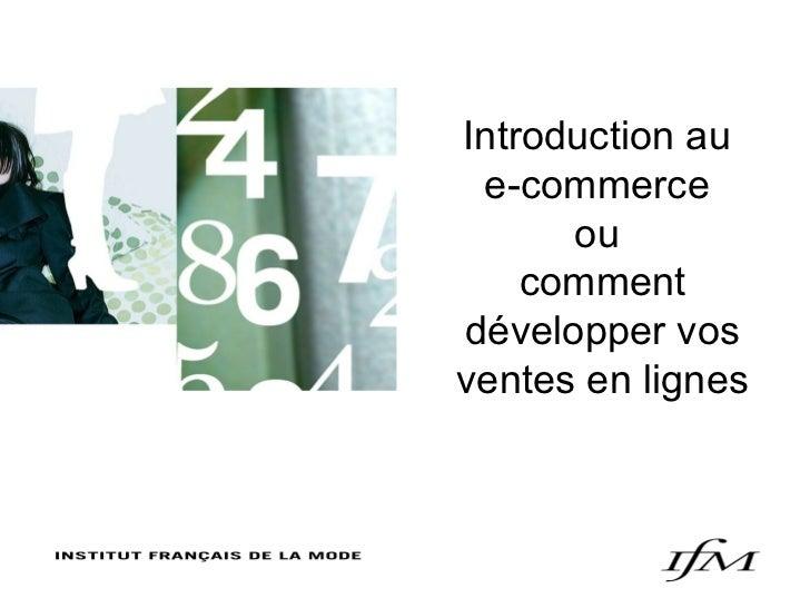 Introduction au e-commerce      ou    commentdévelopper vosventes en lignes   BATA, CONSTRUCTION DE COLLECTION, 15 JUIN 20...