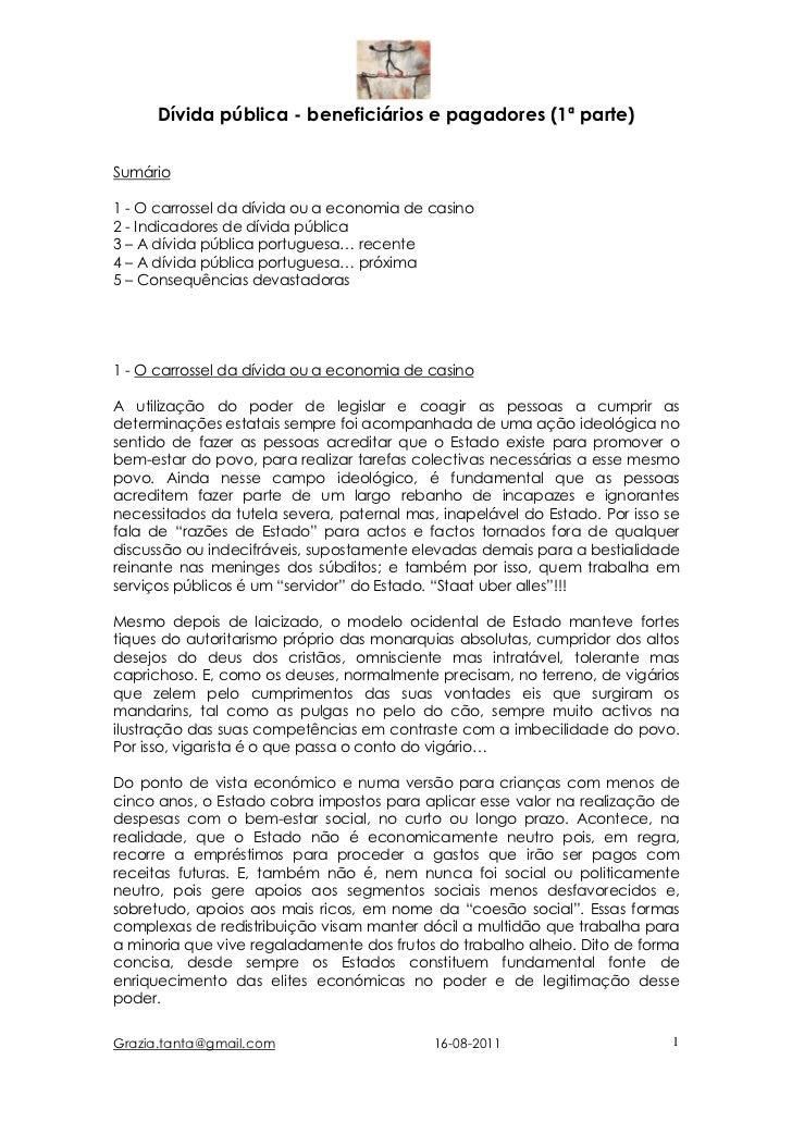 Dívida pública - beneficiários e pagadores (1ª parte)Sumário1 - O carrossel da dívida ou a economia de casino2 - Indicador...