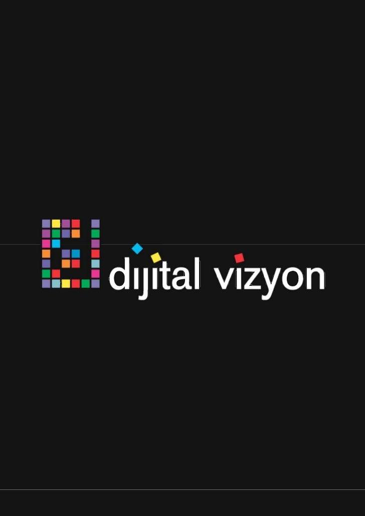 Dijital Vizyon olarak bizler sektördeki 15 yılı aşkın deneyimimizle bilişim ve reklam hizmetlerini bir arayagetirerek Türk...
