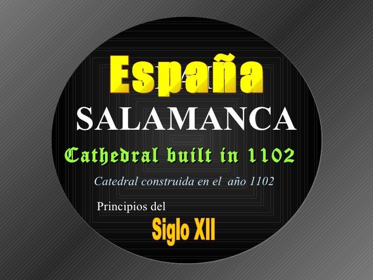 SPAIN SALAMANCA Cathedral built in 1102 Catedral construida en el  año 1102 Siglo XII Principios del España
