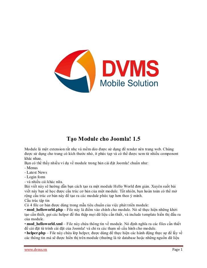 Tạo Module cho Joomla! 1.5Module là một extension rất nhẹ và mềm dẻo được sử dụng để render nên trang web. Chúngđược sử dụ...