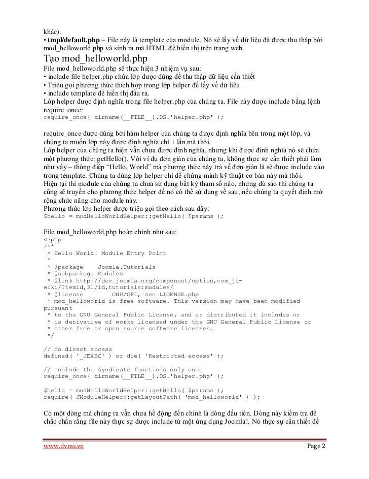 khác).• tmpl/default.php – File này là template của module. Nó sẽ lấy về dữ liệu đã được thu thập bởimod_helloworld.php và...