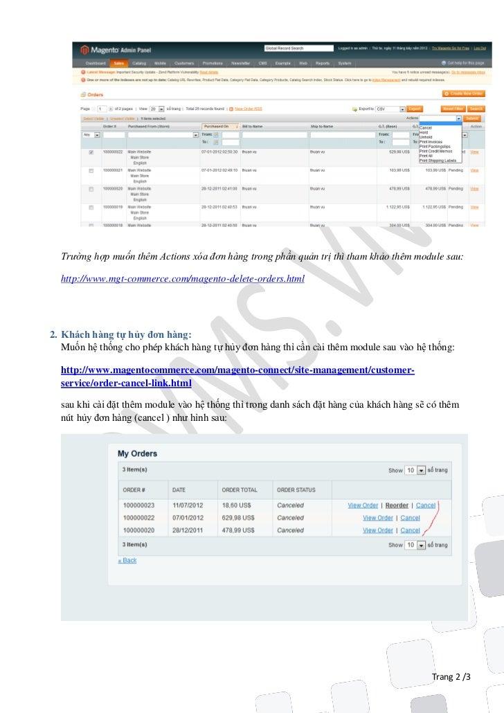 Trường hợp muốn thêm Actions xóa đơn hàng trong phần quản trị thì tham khảo thêm module sau:  http://www.mgt-commerce.com/...