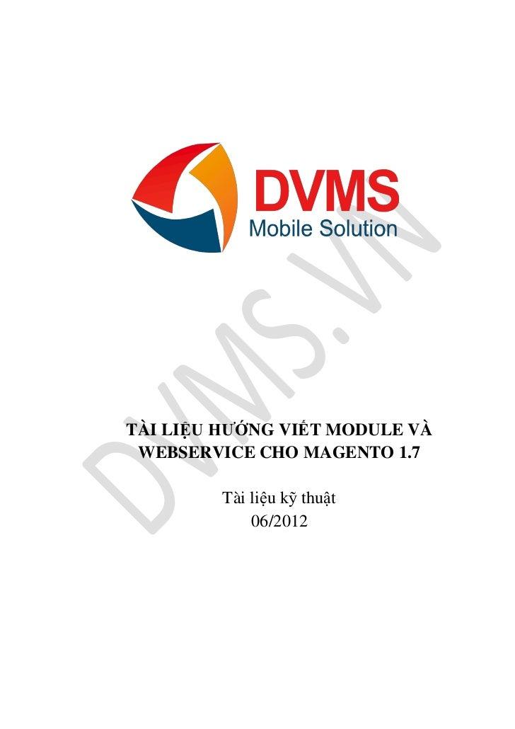 TÀI LIỆU HƯỚNG VIẾT MODULE VÀ WEBSERVICE CHO MAGENTO 1.7         Tài liệu kỹ thuật             06/2012