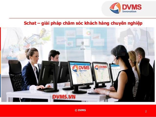DVMS schat giải pháp chăm sóc và tư vấn khách hàng tuyệt vời Slide 2