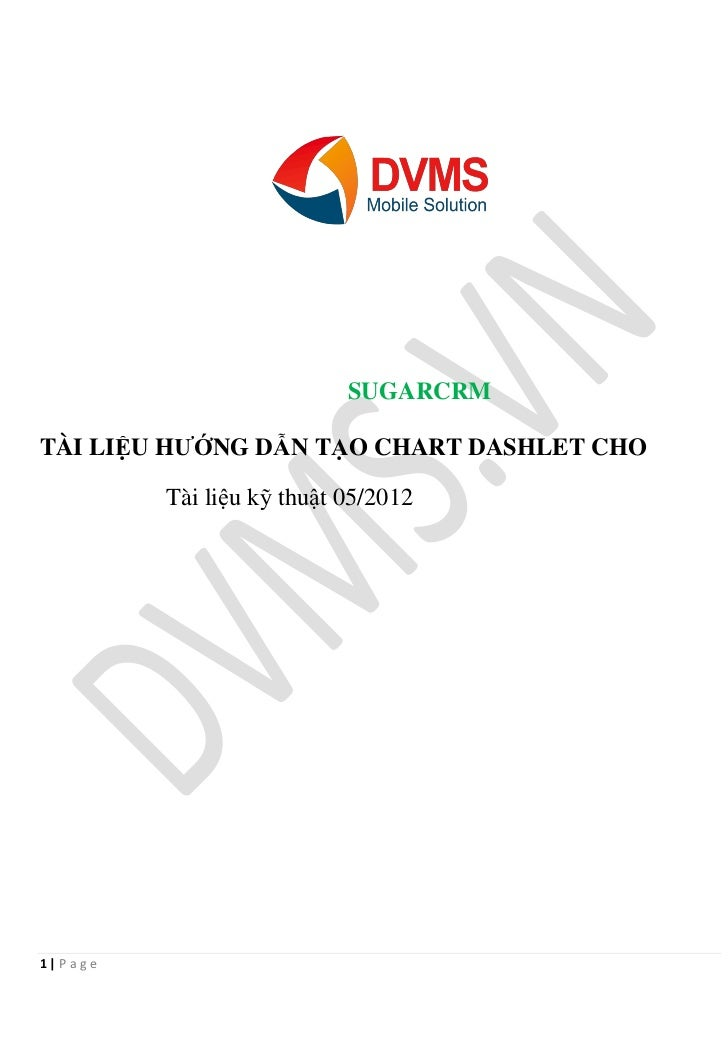 SUGARCRMTÀI LIỆU HƯỚNG DẪN TẠO CHART DASHLET CHO           Tài liệu kỹ thuật 05/20121|P ag e