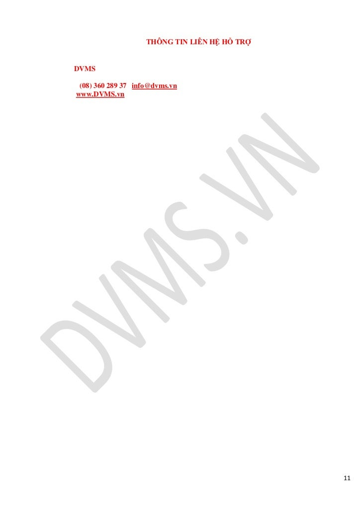 THÔNG TIN LIÊN HỆ HỖ TRỢDVMS (08) 360 289 37 info@dvms.vnwww.DVMS.vn                                               11