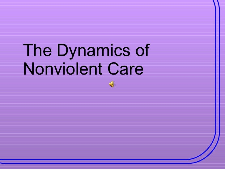 The Dynamics of Nonviolent Care