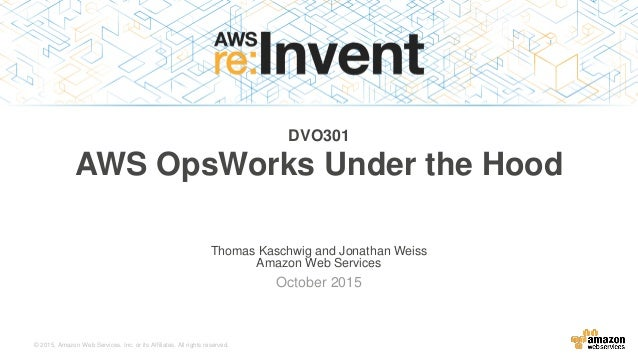 © 2015, Amazon Web Services, Inc. or its Affiliates. All rights reserved. Thomas Kaschwig and Jonathan Weiss Amazon Web Se...