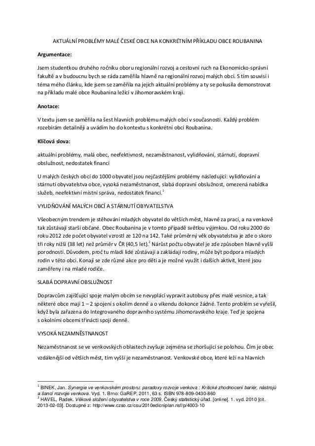 AKTUÁLNÍ PROBLÉMY MALÉ ČESKÉ OBCE NA KONKRÉTNÍM PŘÍKLADU OBCE ROUBANINAArgumentace:Jsem studentkou druhého ročníku oboru r...