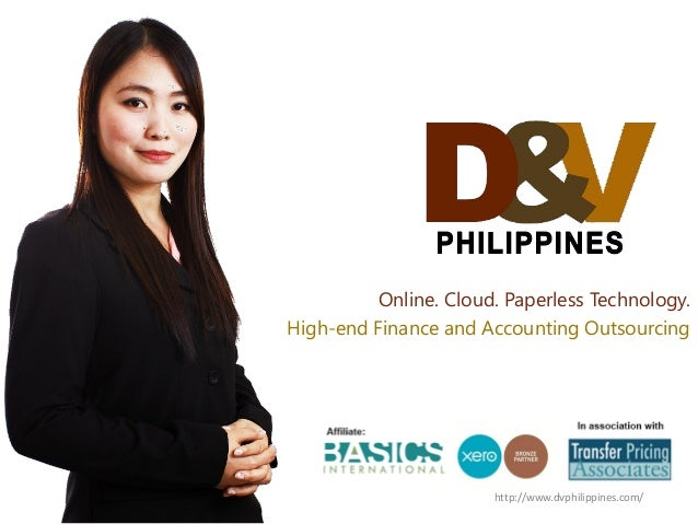Online. Cloud. Paperless Technology. High-end Finance and Accounting Outsourcing http://www.dvphilippines.com/