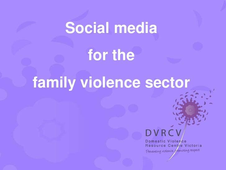 Social media       for thefamily violence sector