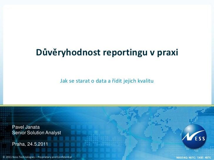 Důvěryhodnost reportingu v praxi                                             Jak se starat o data a řídit jejich kvalitu  ...