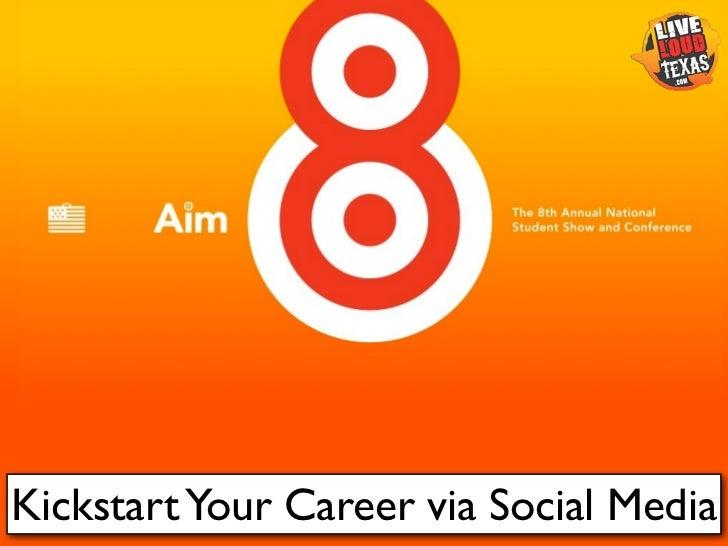 Kickstart Your Career via Social Media