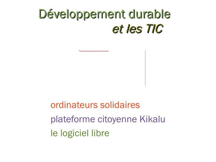 Développement durable e t les TIC ordinateurs solidaires plateforme citoyenne Kikalu le logiciel libre