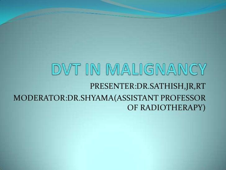 PRESENTER:DR.SATHISH,JR,RTMODERATOR:DR.SHYAMA(ASSISTANT PROFESSOR                       OF RADIOTHERAPY)