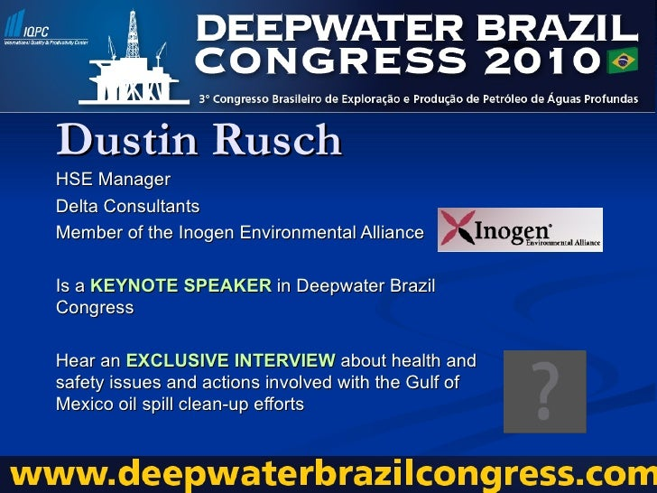 Dustin Rusch HSE Manager Delta Consultants Member of the Inogen Environmental Alliance Is a  KEYNOTE SPEAKER  in Deepwater...