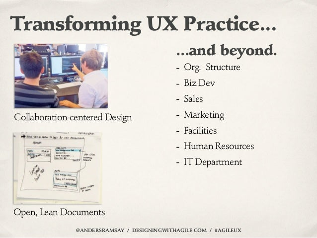 Transforming UX Practice...                                            ...and beyond.                                     ...