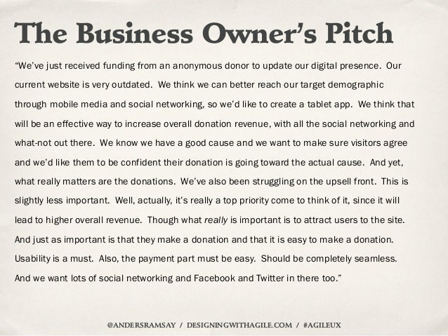 """The Business Owner's Pitch""""We've just received funding from an anonymous donor to update our digital presence. Ourcurrent ..."""