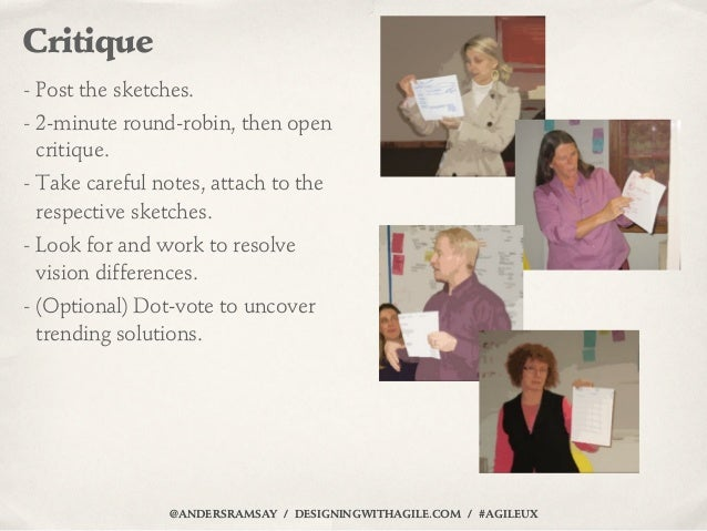Critique- Post the sketches.- 2-minute round-robin, then open  critique.- Take careful notes, attach to the  respective sk...
