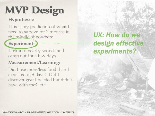 MVP Design   Hypothesis: - This is my prediction of what I'll   need to survive for 2 months in   the middle of nowhere.  ...