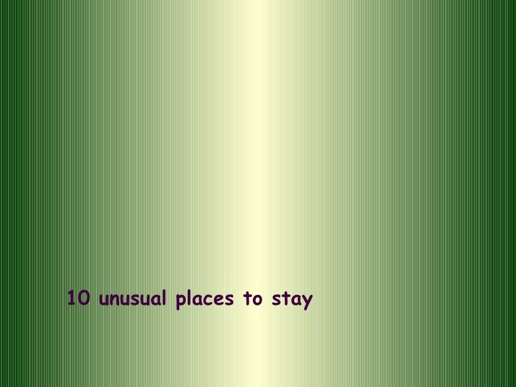 10 unusual places to stay
