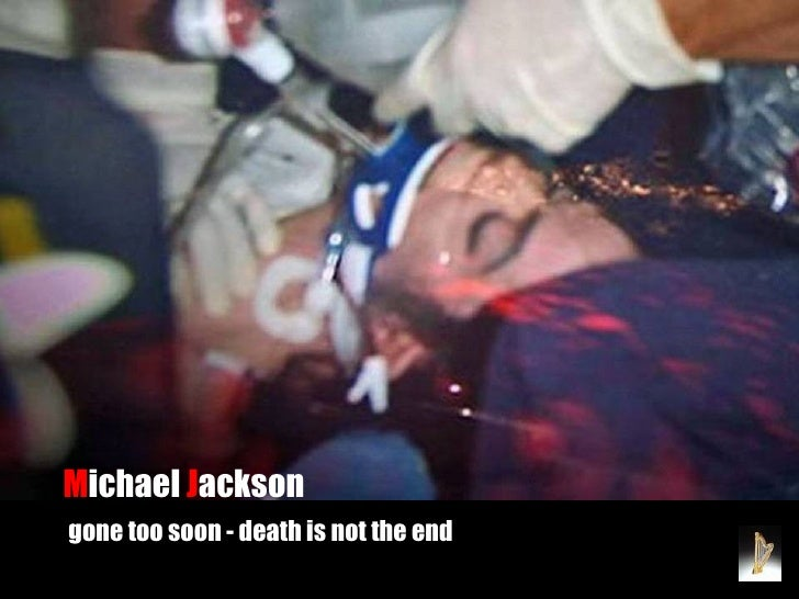 Michael Jackson gone too soon - death is not the end