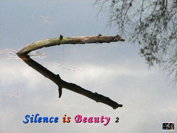 Silence   is  Beauty   2