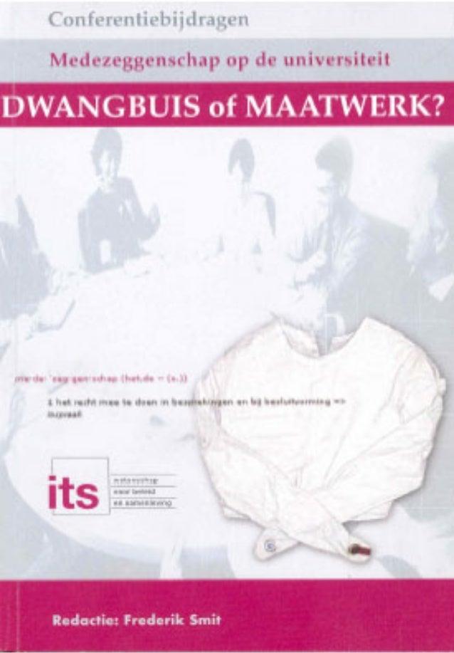 MEDEZEGGENSCHAP OP DE UNIVERSITEIT:  DWANGBUIS OF MAATWERK?