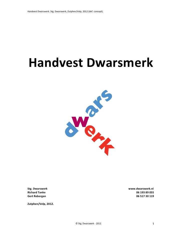 Handvest Dwarswerk. Stg. Dwarswerk, Zutphen/Velp, 2012 (def. concept).Handvest DwarsmerkStg. Dwarswerk                    ...