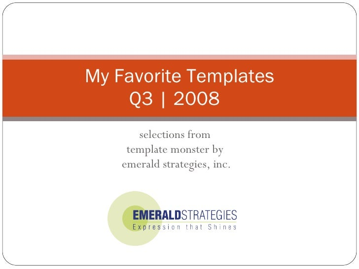 selections from  template monster by  emerald strategies, inc. My Favorite Templates Q3 | 2008