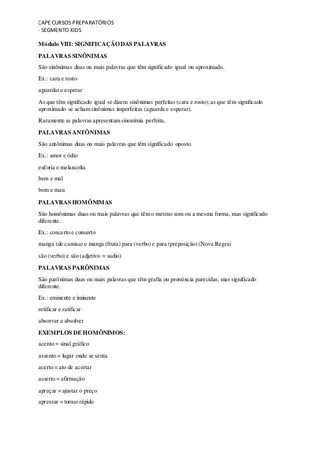 CAPECURSOS PREPARATÓRIOS - SEGMENTO KIDS Módulo VIII: SIGNIFICAÇÃO DAS PALAVRAS PALAVRAS SINÔNIMAS São sinônimas duas ou m...