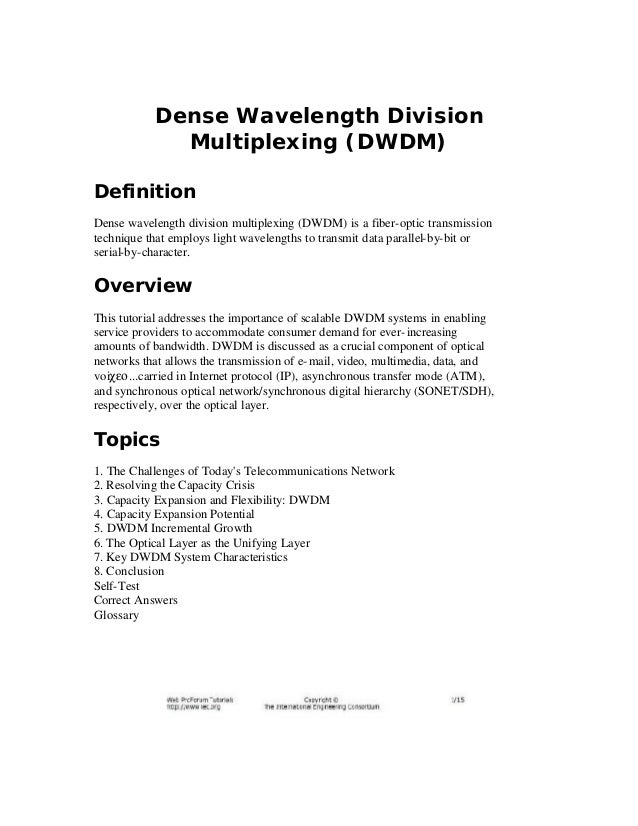 Dense Wavelength Division Multiplexing (DWDM) Definition Dense wavelength division multiplexing (DWDM) is a fiber-optic tr...