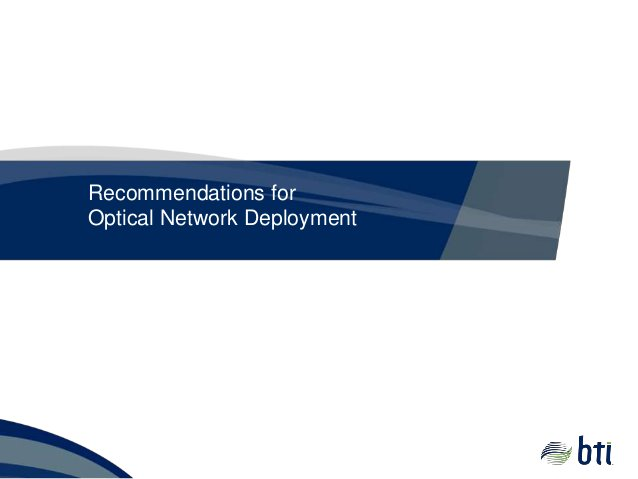 Recommendations for Optical Network Deployment