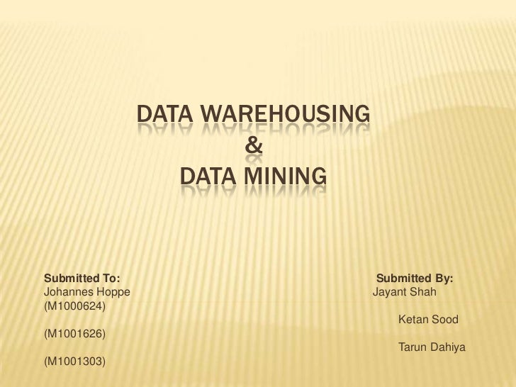 DATA WAREHOUSING & DATA MINING<br />Submitted To:Submitted By:<br />Johannes Hoppe                                      Ja...