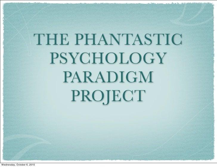 THE PHANTASTIC                           PSYCHOLOGY                            PARADIGM                             PROJEC...