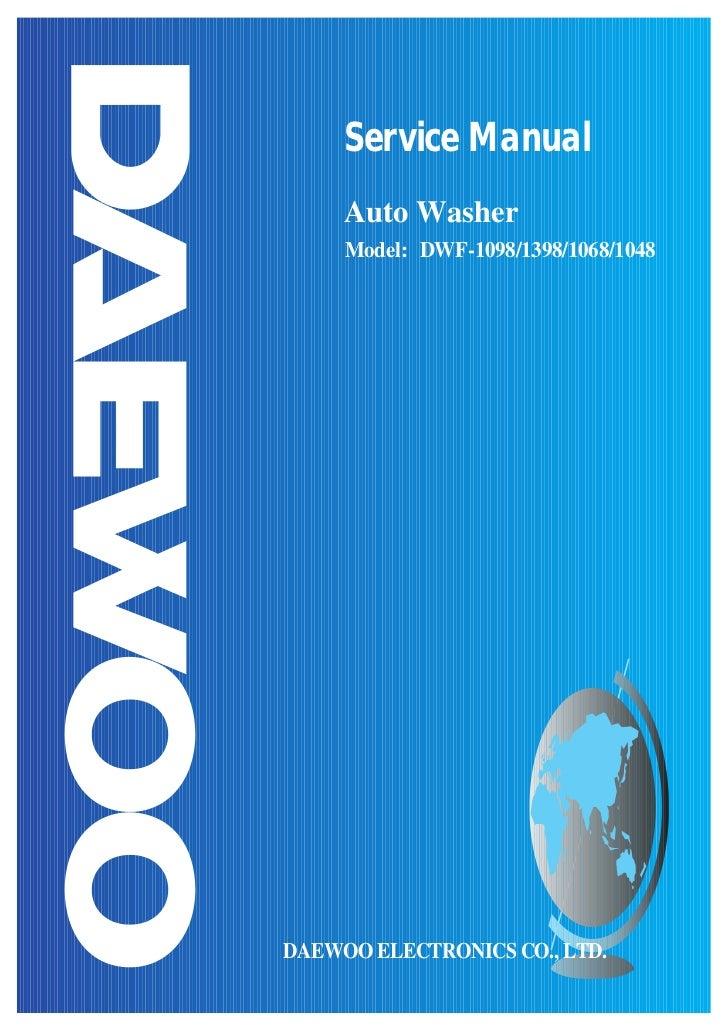 Service Manual     Auto Washer     Model: DWF-1098/1398/1068/1048DAEWOO ELECTRONICS CO., LTD.