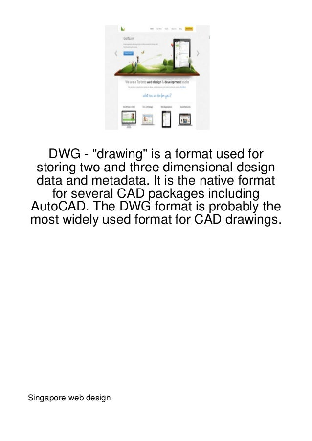 "DWG - ""drawing"" is a format used for storing two and three dimensional design data and metadata. It is the native format  ..."