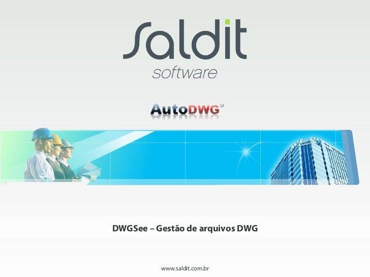 DWGSee – Gestão de arquivos DWG          www.saldit.com.br