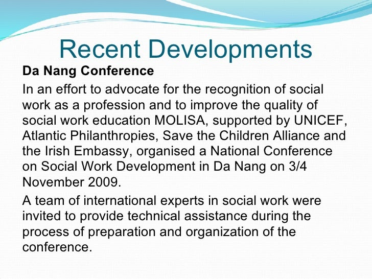 Recent Developments Da Nang Conference In an effort to advocate for the recognition of social work as a profession and to ...